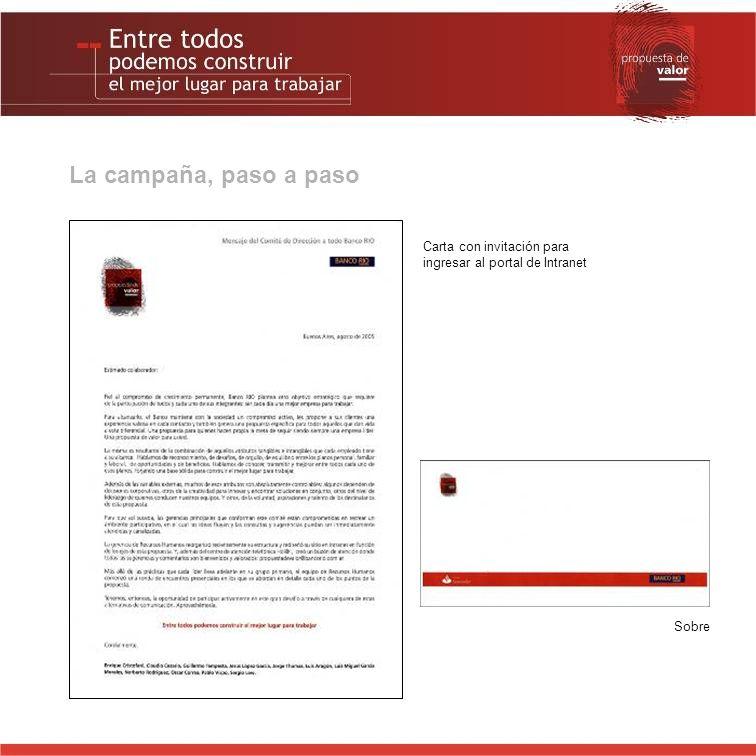 La campaña, paso a paso Carta con invitación para ingresar al portal de Intranet Sobre