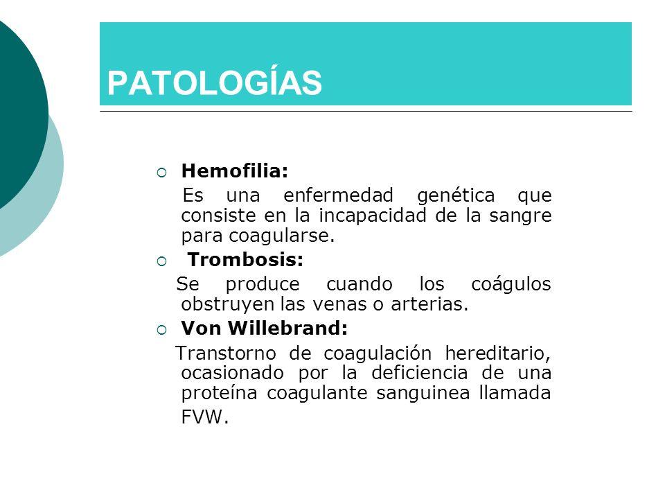 PATOLOGÍAS Hemofilia: