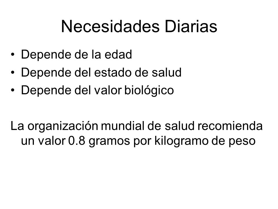 Necesidades Diarias Depende de la edad Depende del estado de salud