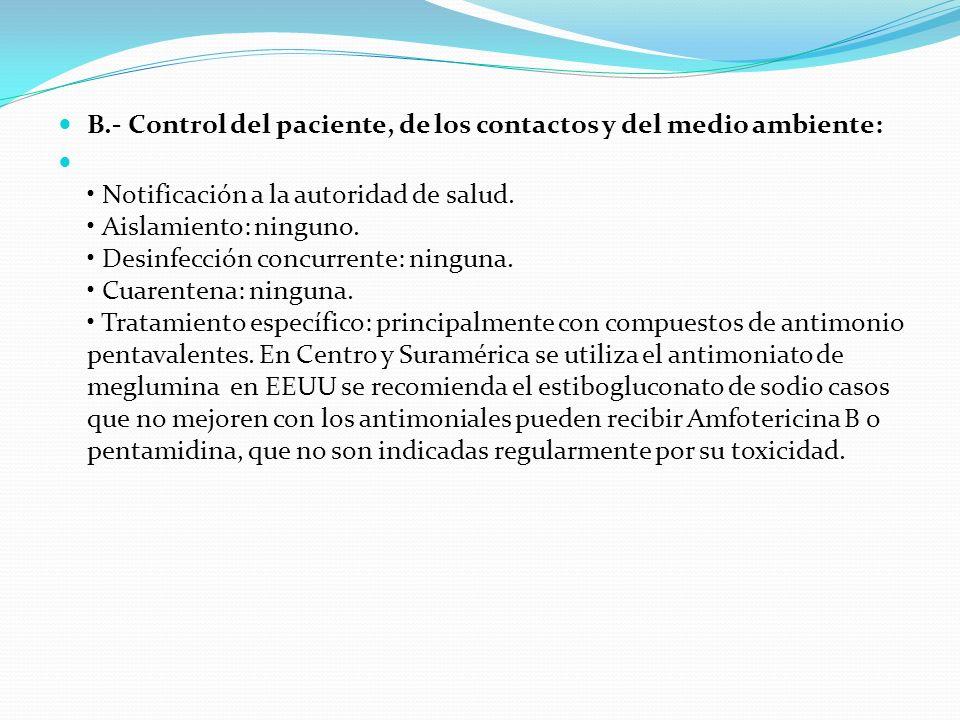 B.- Control del paciente, de los contactos y del medio ambiente: