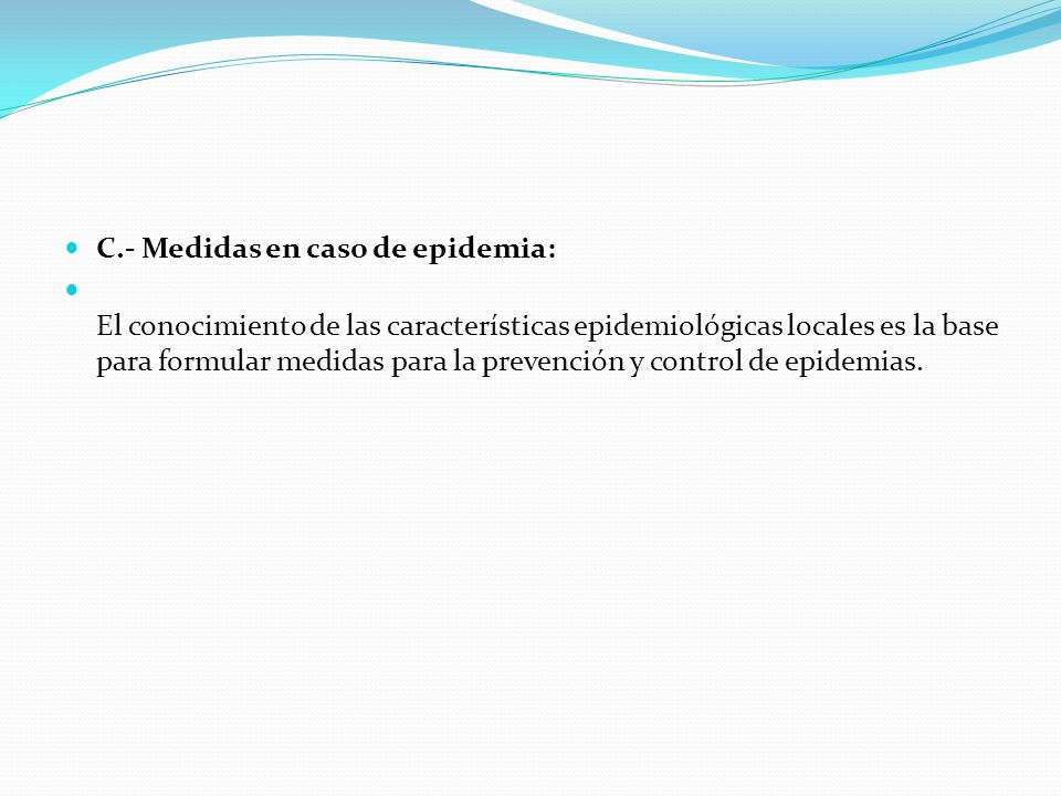 C.- Medidas en caso de epidemia: