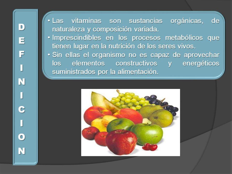 DEFINICION Las vitaminas son sustancias orgánicas, de naturaleza y composición variada.