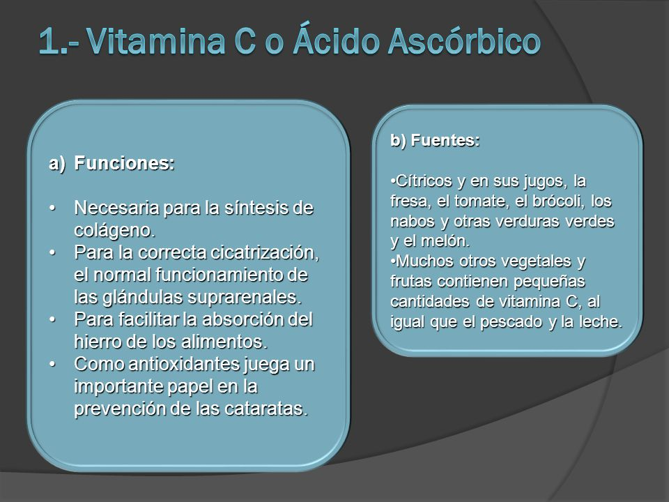 1.- Vitamina C o Ácido Ascórbico