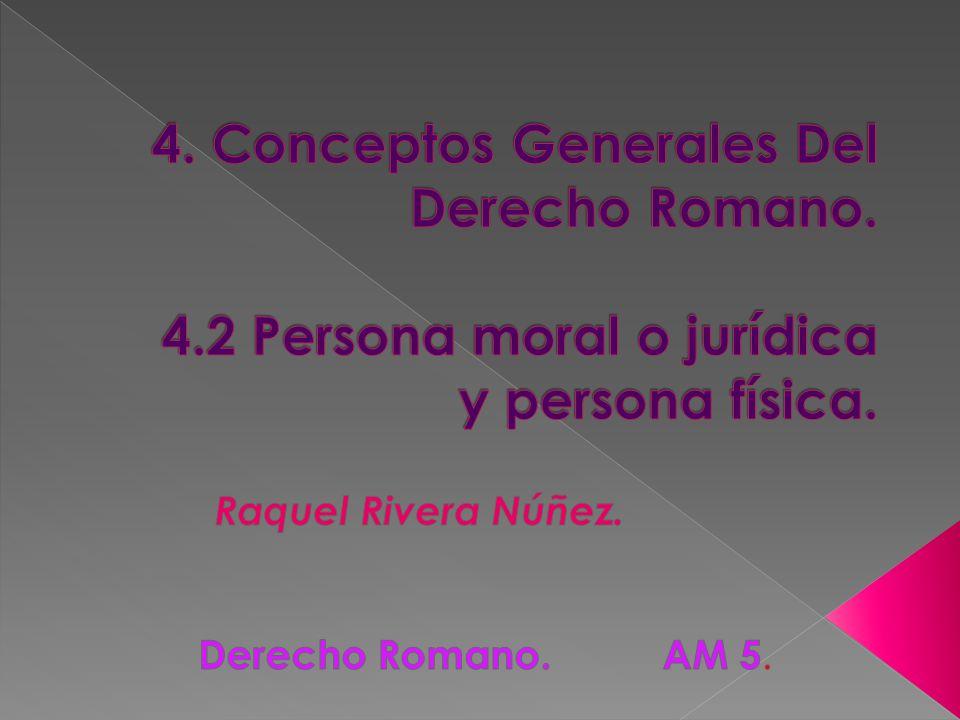 Raquel Rivera Núñez. Derecho Romano. AM 5.