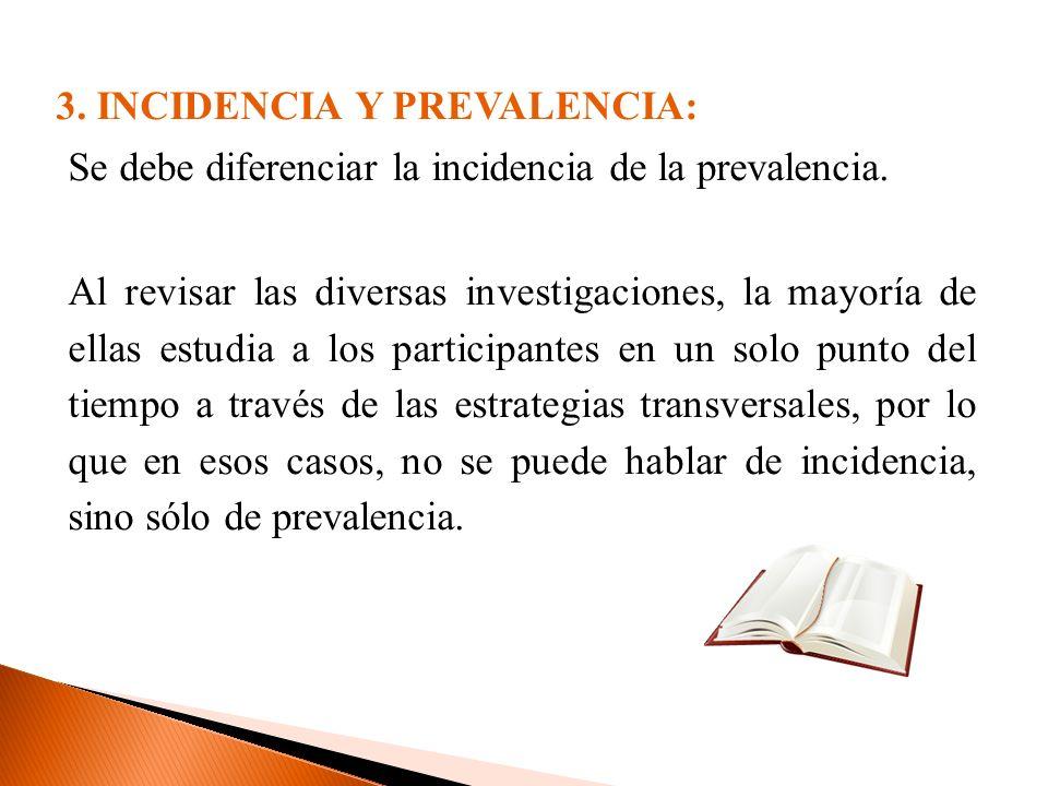 3. INCIDENCIA Y PREVALENCIA:
