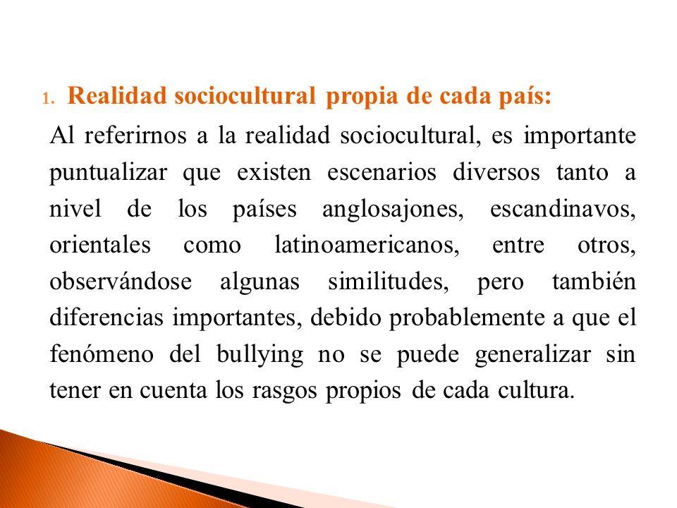 Realidad sociocultural propia de cada país: