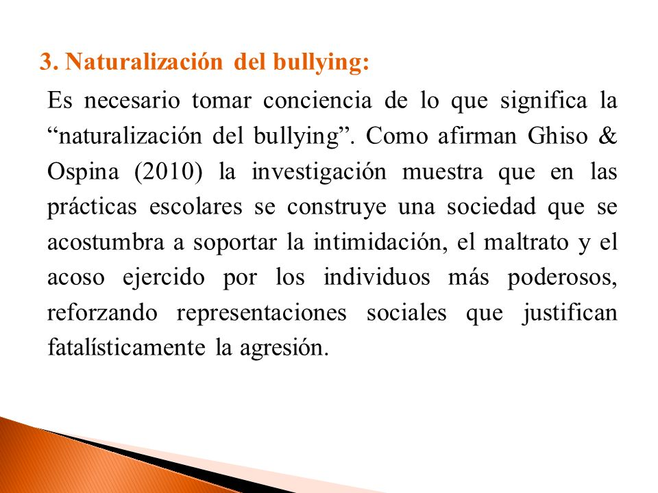 3. Naturalización del bullying: