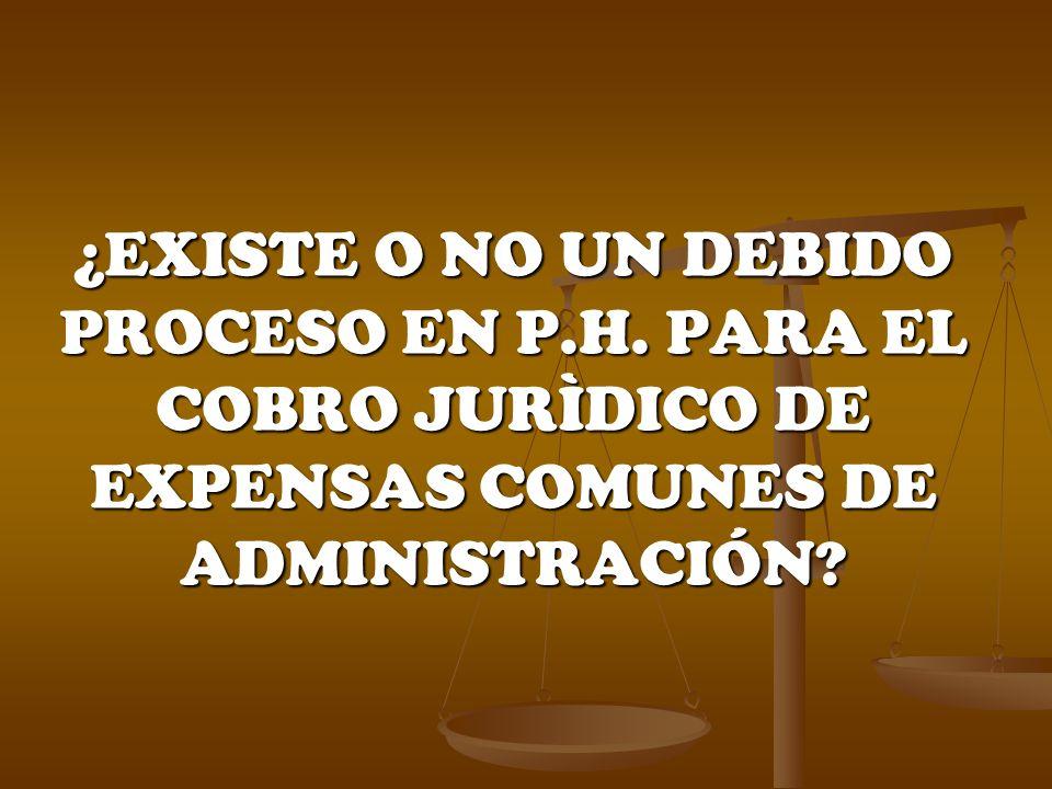 ¿EXISTE O NO UN DEBIDO PROCESO EN P. H