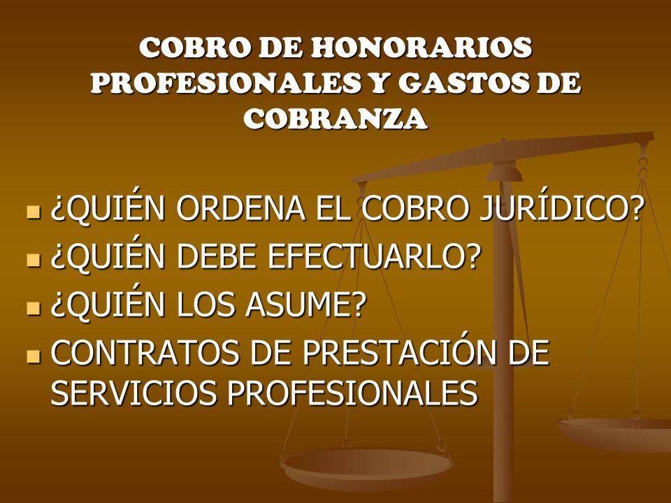 COBRO DE HONORARIOS PROFESIONALES Y GASTOS DE COBRANZA
