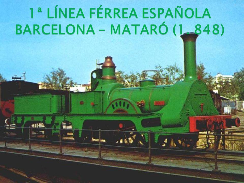 1ª LÍNEA FÉRREA ESPAÑOLA BARCELONA – MATARÓ (1. 848)