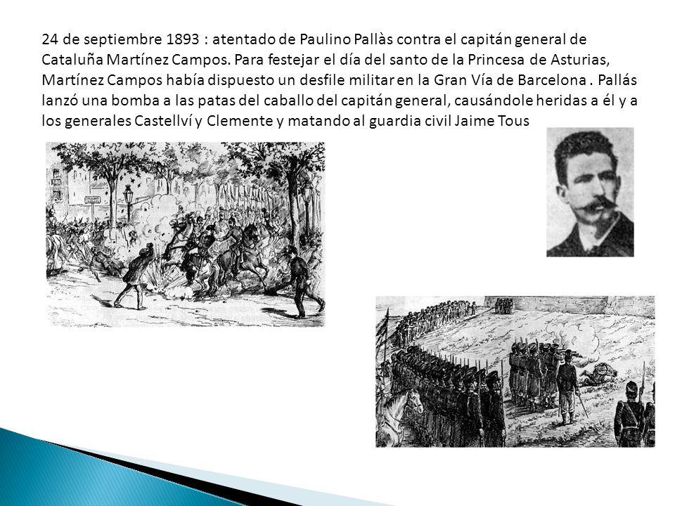 24 de septiembre 1893 : atentado de Paulino Pallàs contra el capitán general de Cataluña Martínez Campos.