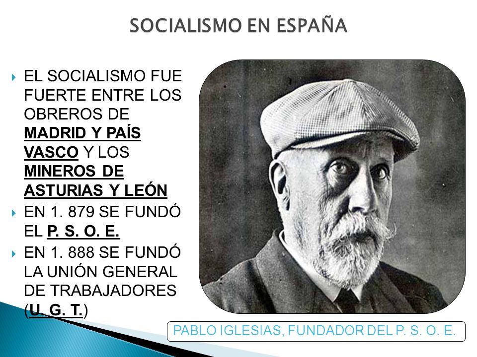PABLO IGLESIAS, FUNDADOR DEL P. S. O. E.