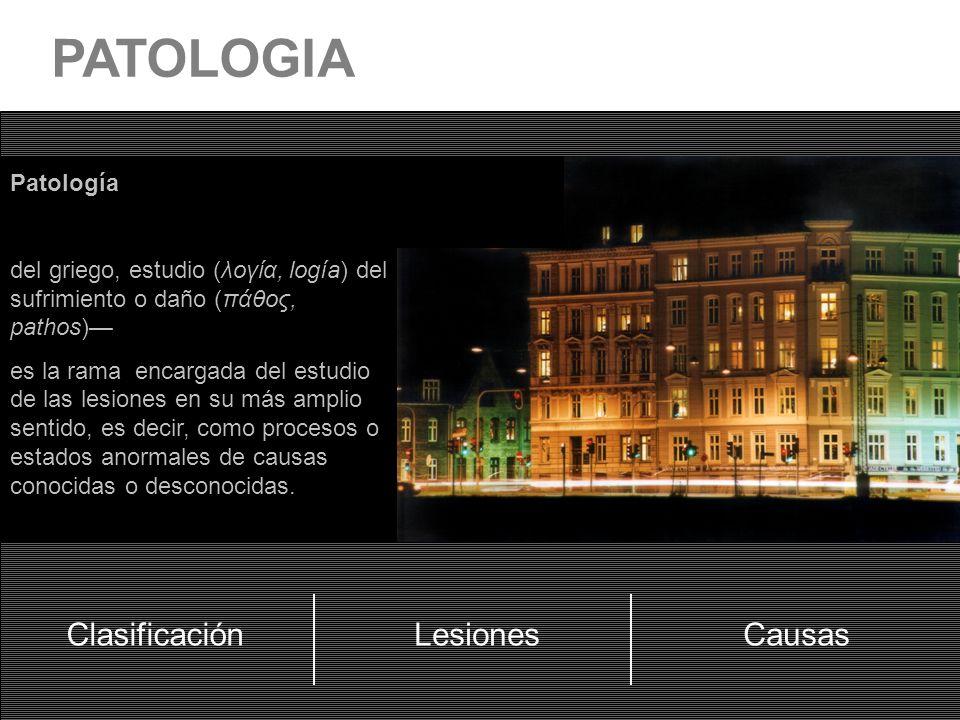 PATOLOGIA Clasificación Lesiones Causas Patología