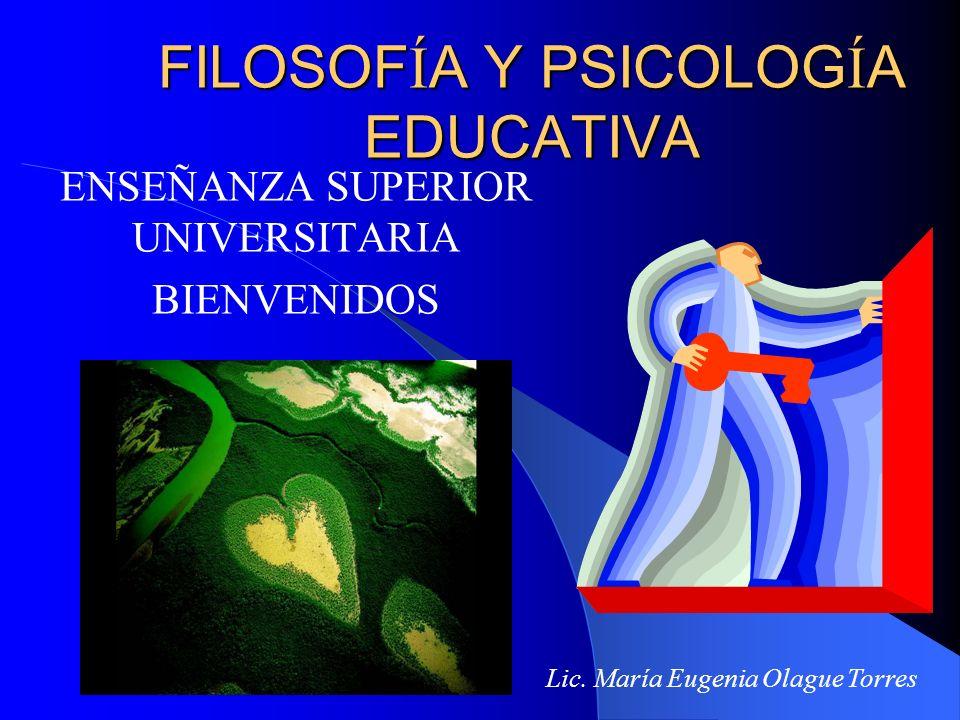FILOSOFÍA Y PSICOLOGÍA EDUCATIVA