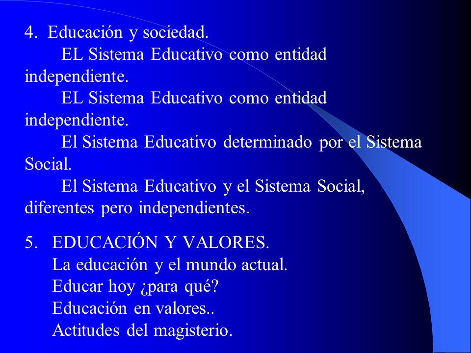 4. Educación y sociedad. EL Sistema Educativo como entidad independiente.