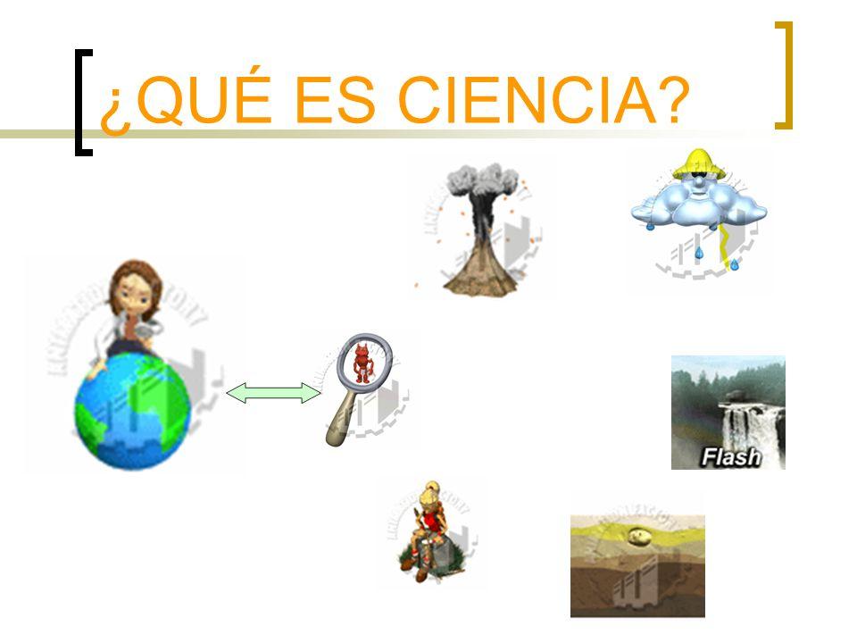 ¿QUÉ ES CIENCIA