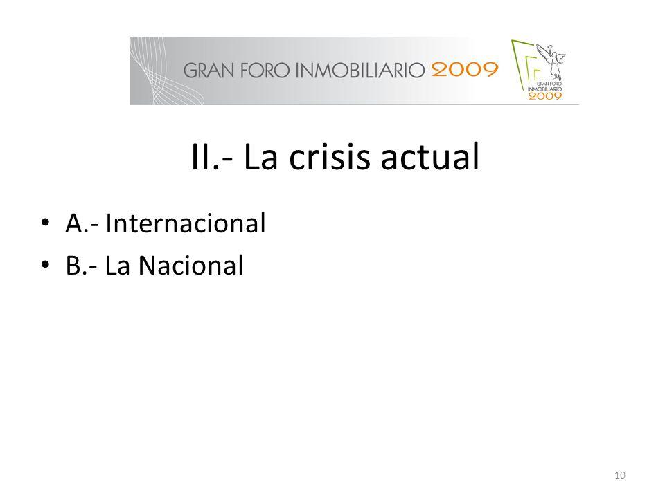 A.- Internacional B.- La Nacional II.- La crisis actual