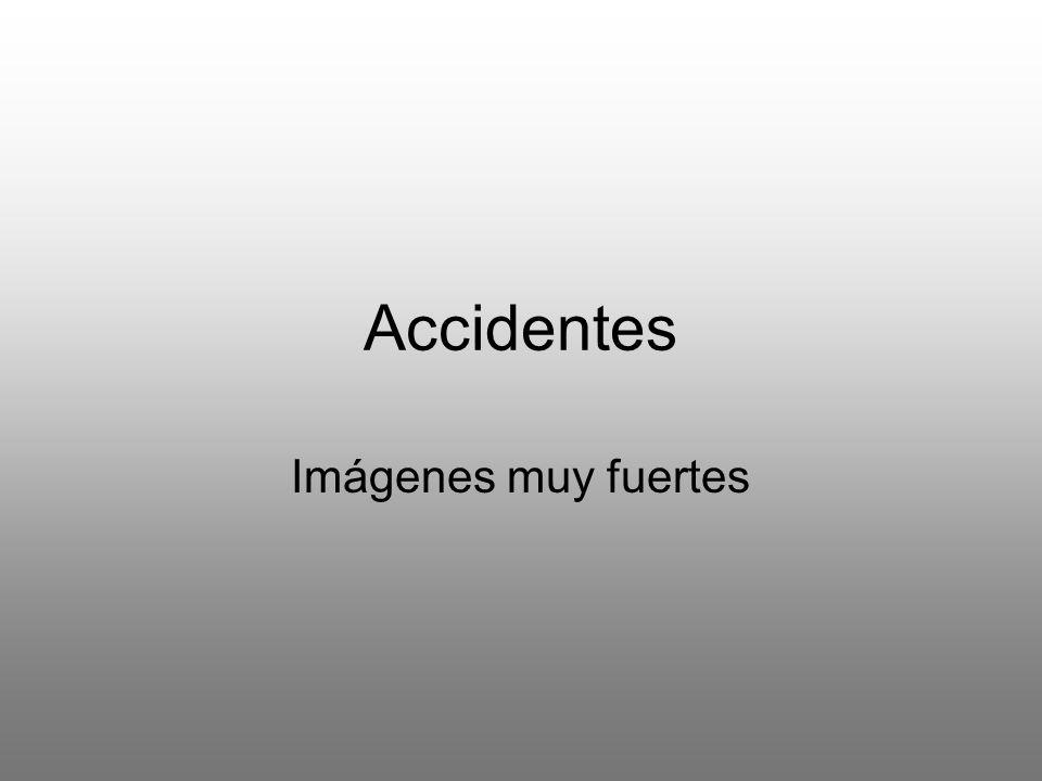 Accidentes Imágenes muy fuertes