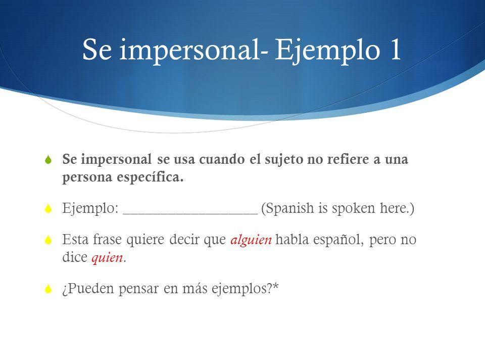 Se impersonal- Ejemplo 1