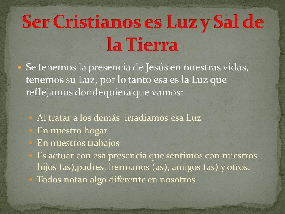 Ser Cristianos es Luz y Sal de la Tierra