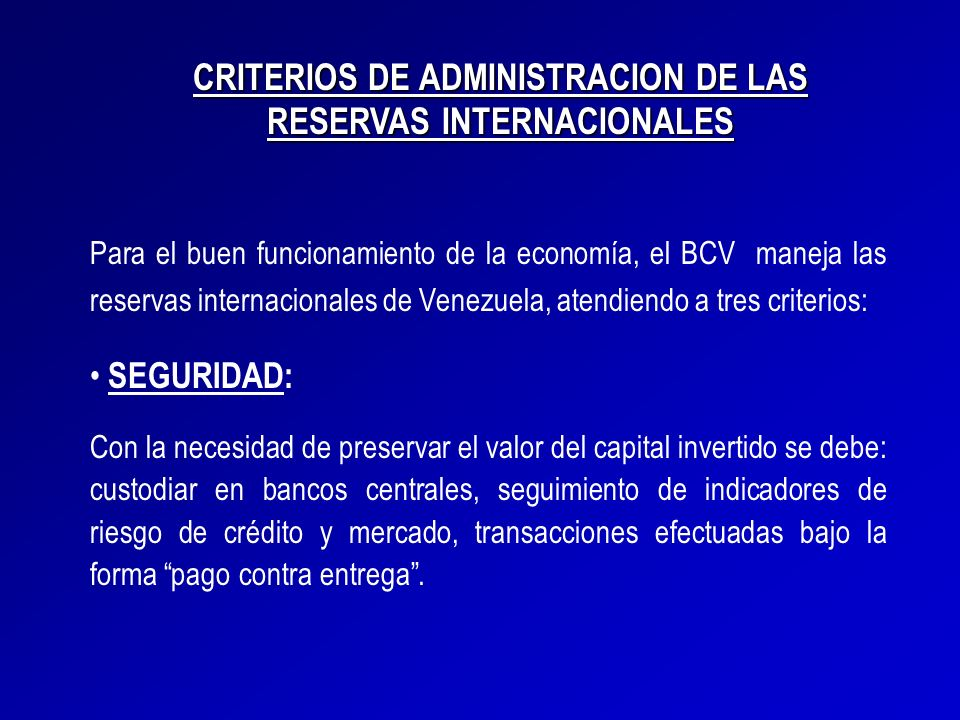 CRITERIOS DE ADMINISTRACION DE LAS RESERVAS INTERNACIONALES