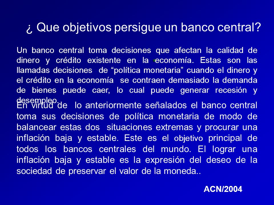 ¿ Que objetivos persigue un banco central