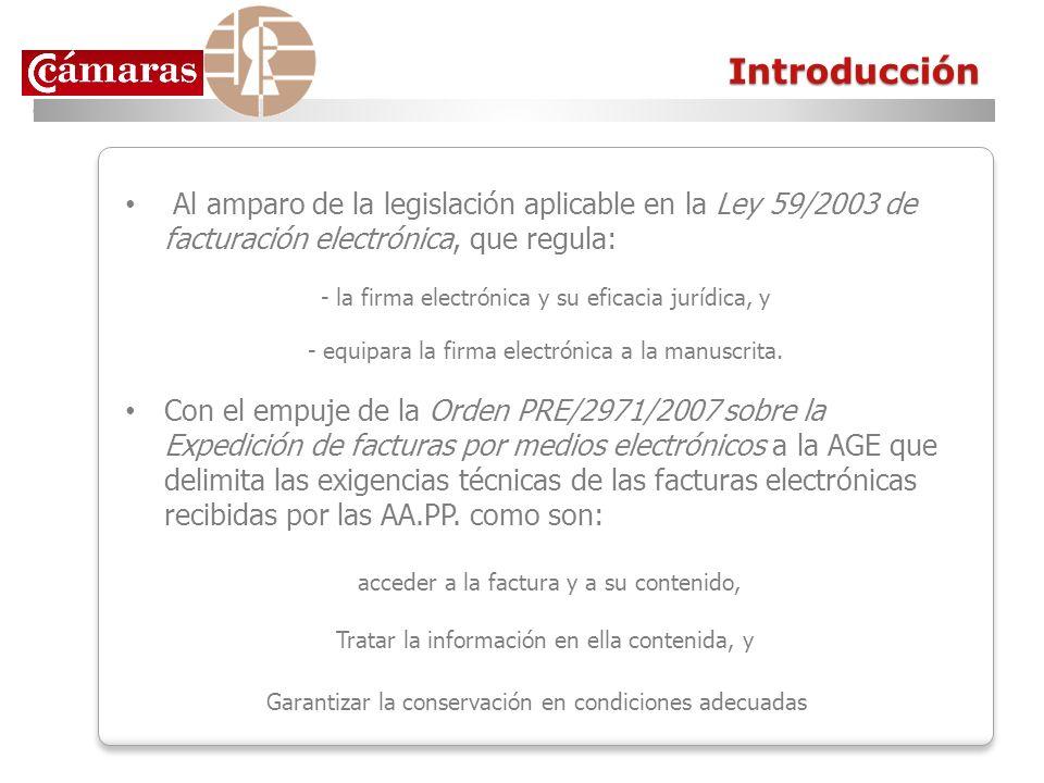 Introducción Al amparo de la legislación aplicable en la Ley 59/2003 de facturación electrónica, que regula: