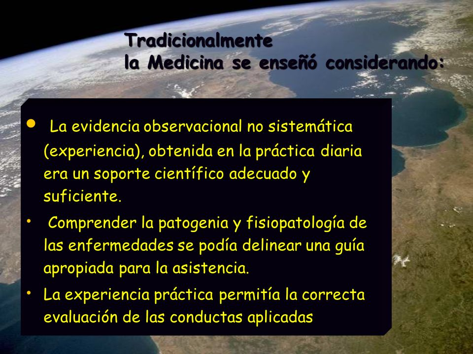 Tradicionalmente la Medicina se enseñó considerando: