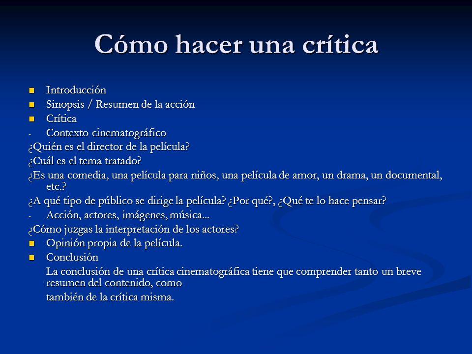 Cómo hacer una crítica Introducción Sinopsis / Resumen de la acción