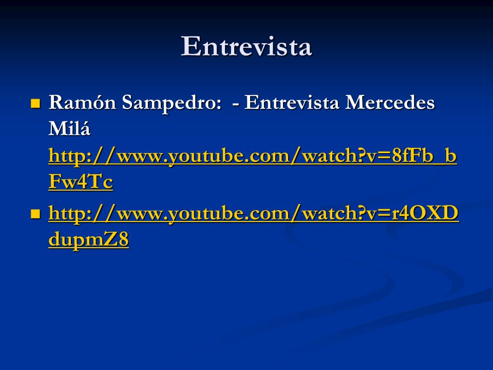 Entrevista Ramón Sampedro: - Entrevista Mercedes Milá http://www.youtube.com/watch v=8fFb_bFw4Tc.