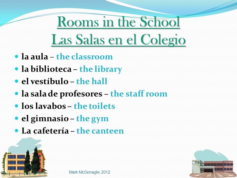 Rooms in the School Las Salas en el Colegio