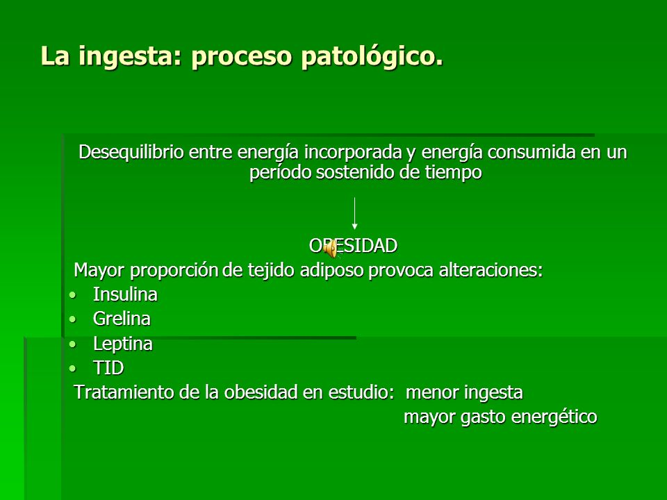 La ingesta: proceso patológico.