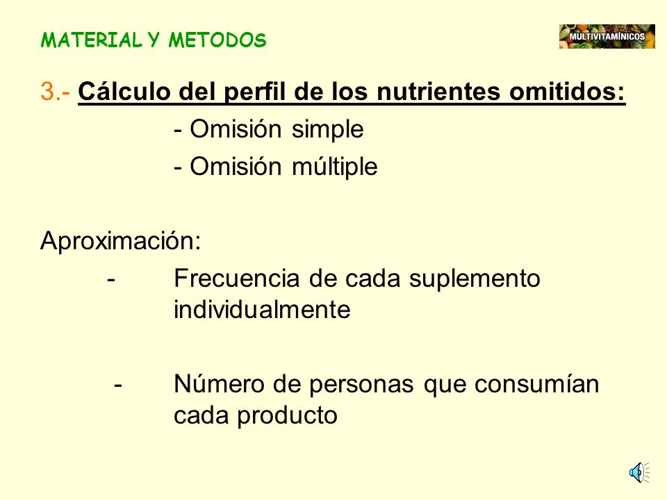 3.- Cálculo del perfil de los nutrientes omitidos: - Omisión simple