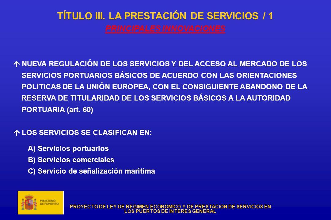 TÍTULO III. LA PRESTACIÓN DE SERVICIOS / 1 PRINCIPALES INNOVACIONES
