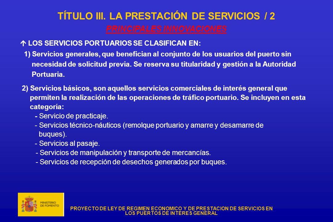 TÍTULO III. LA PRESTACIÓN DE SERVICIOS / 2 PRINCIPALES INNOVACIONES
