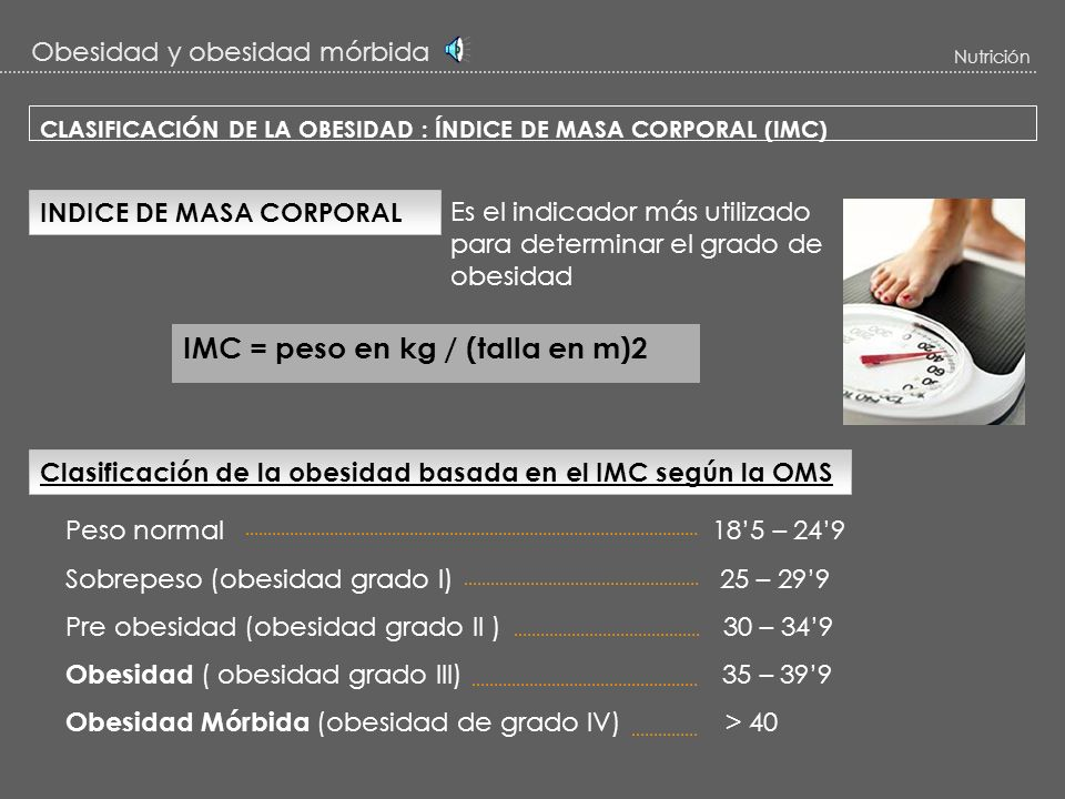 IMC = peso en kg / (talla en m)2