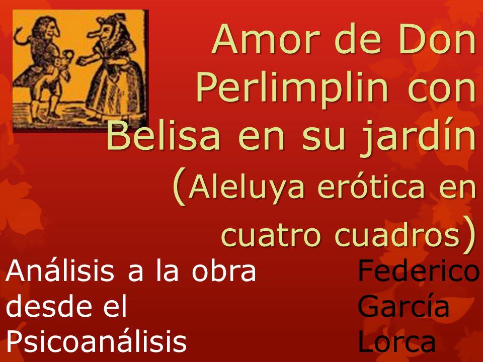 Amor de Don Perlimplin con Belisa en su jardín (Aleluya erótica en cuatro cuadros)