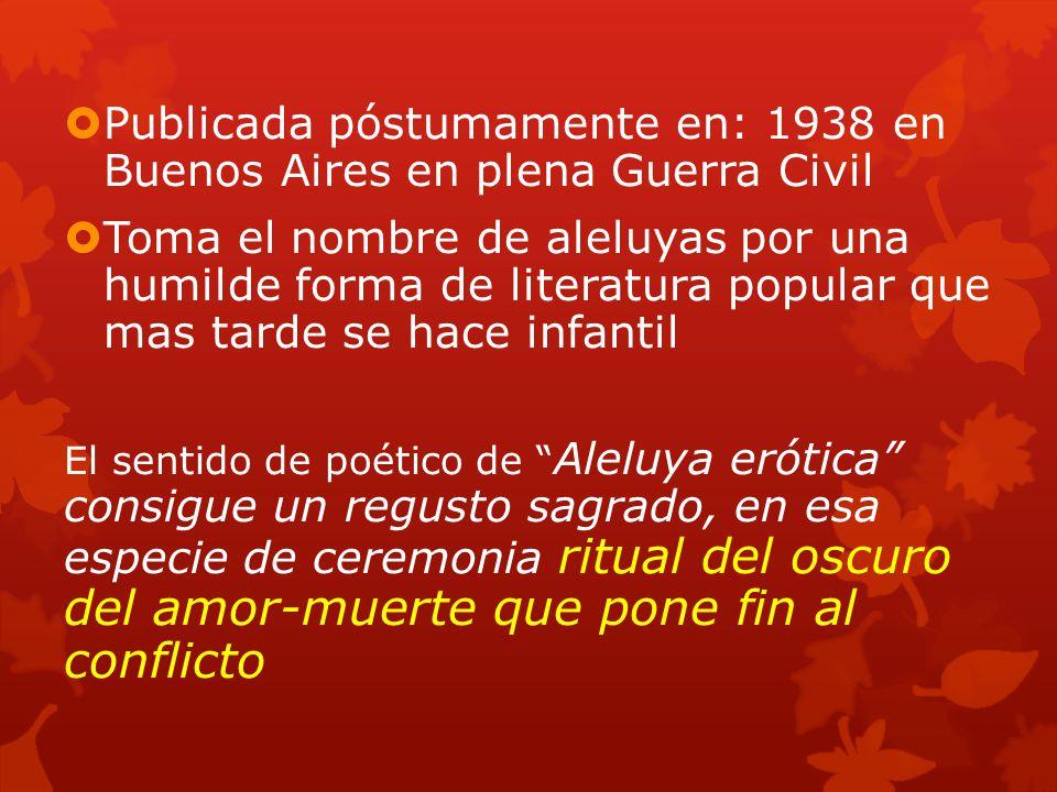 Publicada póstumamente en: 1938 en Buenos Aires en plena Guerra Civil
