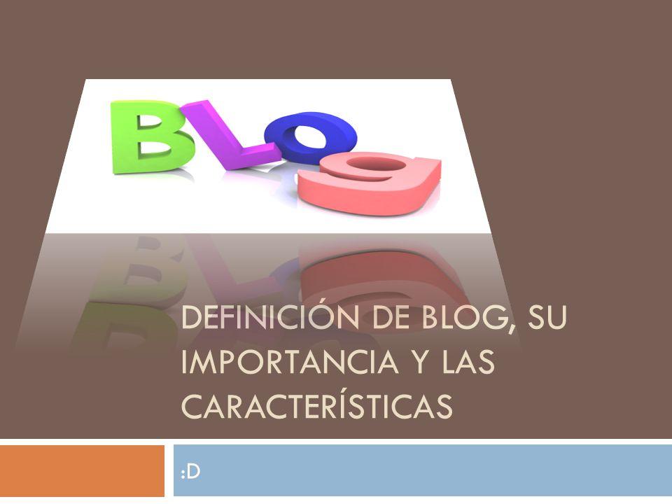 definición de blog, su importancia y las características