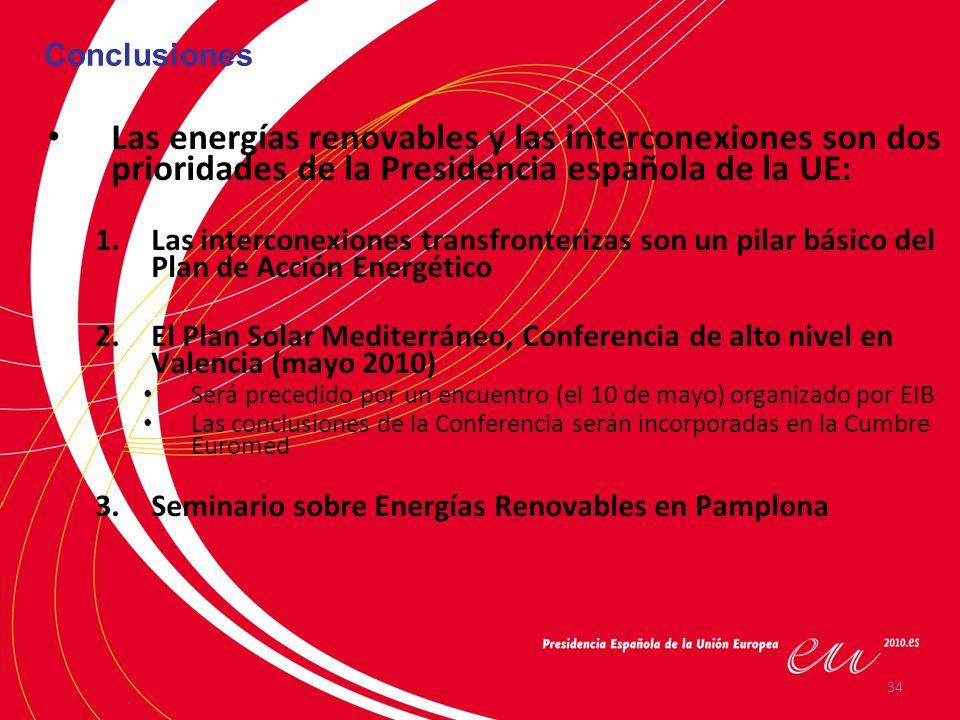 Conclusiones Las energías renovables y las interconexiones son dos prioridades de la Presidencia española de la UE: