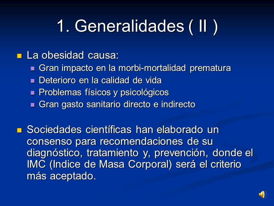 1. Generalidades ( II ) La obesidad causa: