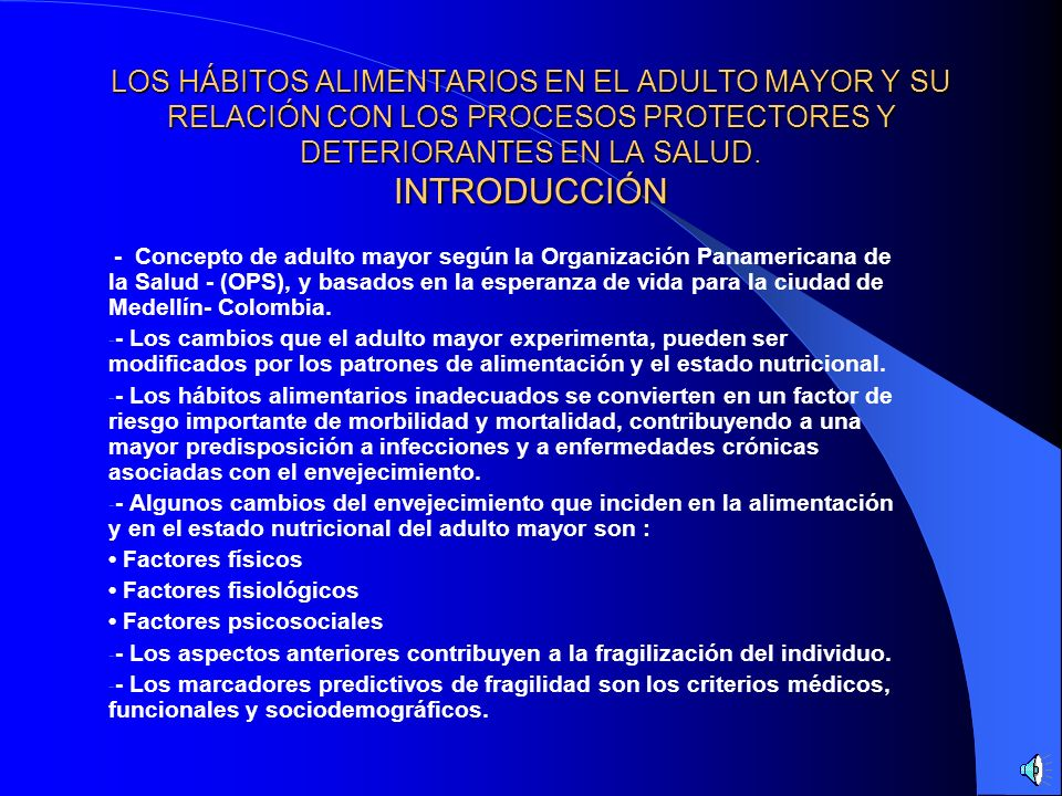 LOS HÁBITOS ALIMENTARIOS EN EL ADULTO MAYOR Y SU RELACIÓN CON LOS PROCESOS PROTECTORES Y DETERIORANTES EN LA SALUD. INTRODUCCIÓN
