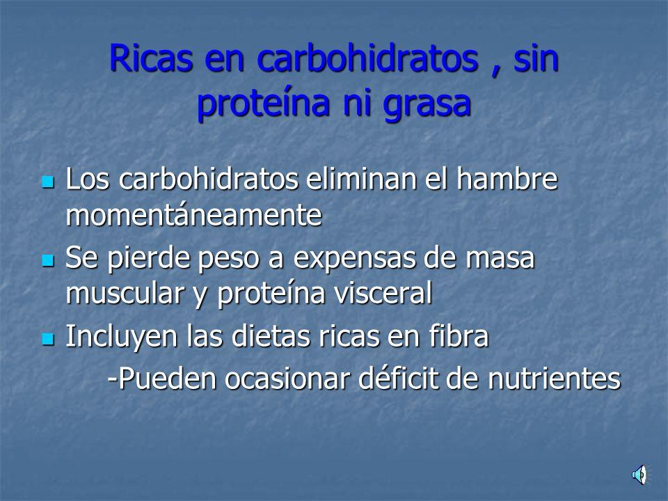 Ricas en carbohidratos , sin proteína ni grasa