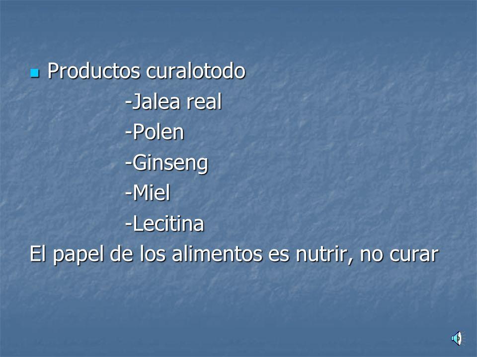 Productos curalotodo -Jalea real. -Polen. -Ginseng.