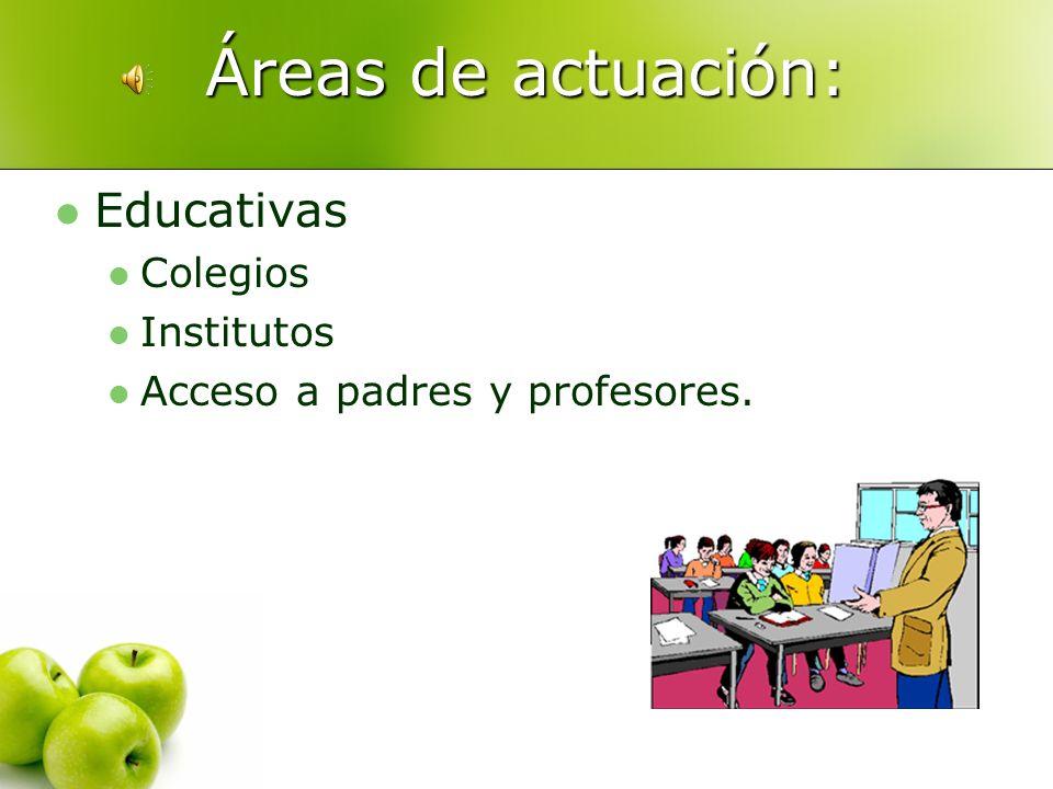 Áreas de actuación: Educativas Colegios Institutos