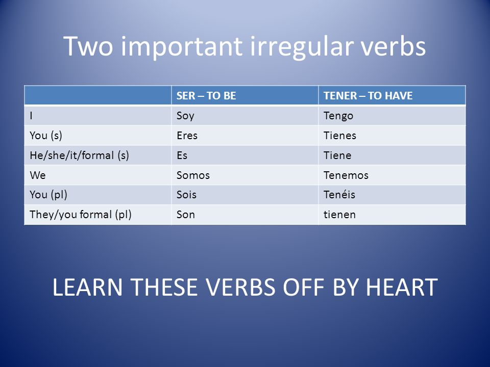 Two important irregular verbs