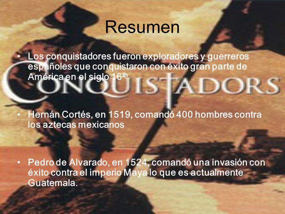 ResumenLos conquistadores fueron exploradores y guerreros españoles que conquistaron con éxito gran parte de América en el siglo 16th.