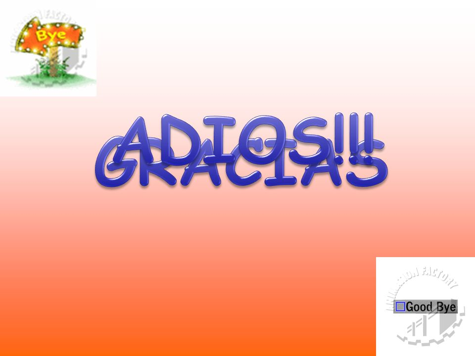 ADIOS!!! GRACIAS