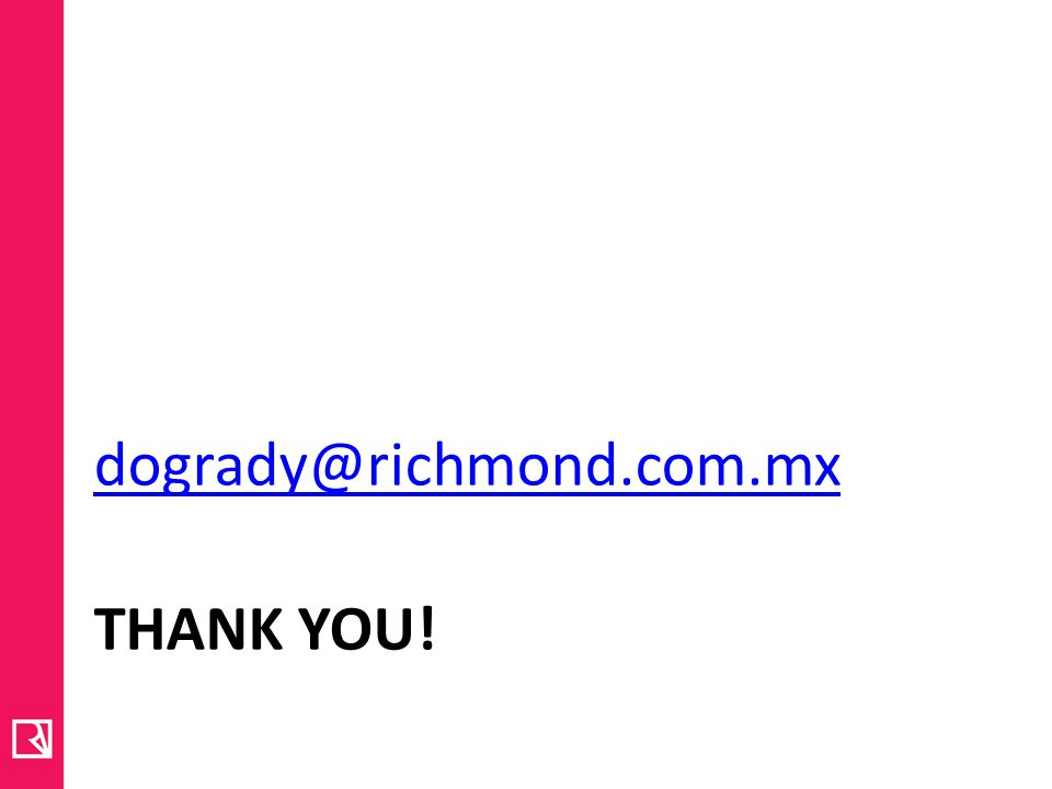 dogrady@richmond.com.mx Thank you!