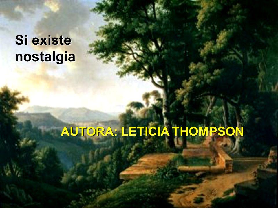 Si existe nostalgia AUTORA: LETICIA THOMPSON